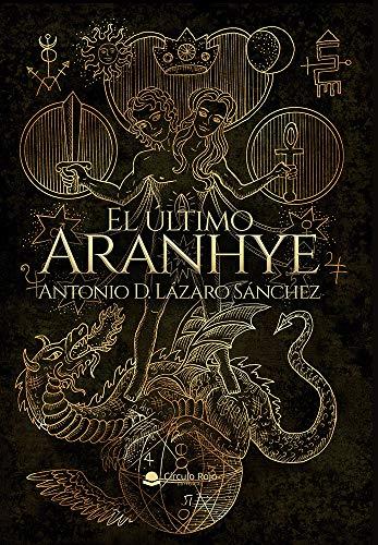 El último aranhye de Antonio D. Lázaro Sánchez