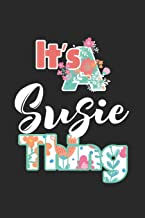 It's Susie Thing: First Name Funny Sayings Personalized Customized Names Women Girl Mother's day Gift Notebook Journal