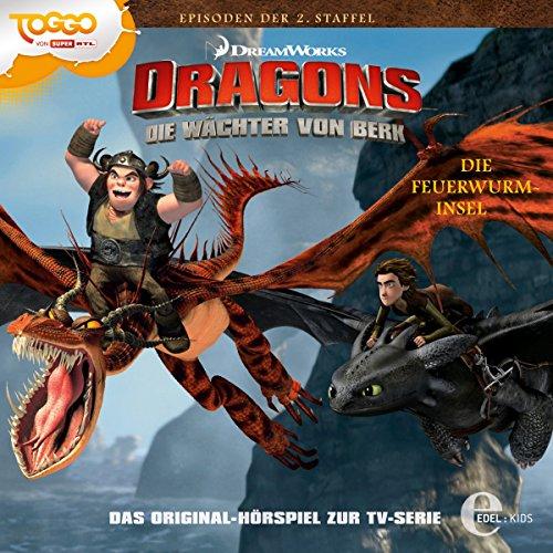 Die Feuerwurm-Insel (Dragons: Staffel 2 - Die Wächter von Berk 3) Titelbild