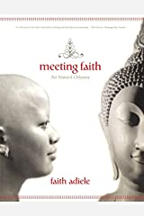 Meeting Faith: The Forest Journals of a Black Buddhist Nun Paperback