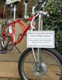 Make Your Schwinn Krate Ride Great: A Practical Bicycle Repair Guide for Fixing Your Schwinn Krate, Sting-Ray, Fastback, Manta-Ray, Stardust, Fair Lady, or Slik Chik
