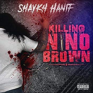 Killing Nino Brown