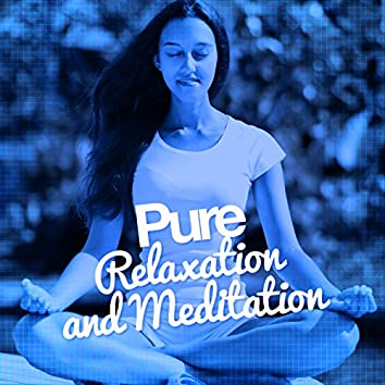Pure Relaxation and Meditation