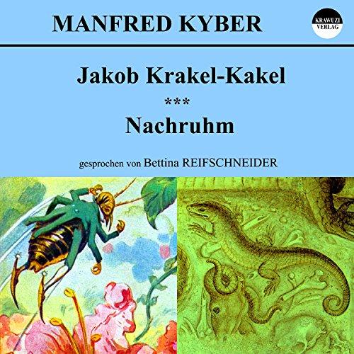 Jakob Krakel-Kakel / Nachruhm Titelbild