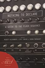 Nothing to Declare: A Guide to the Flash Sequence (Marie Alexander Poetry Series (20))