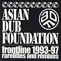 Frontline 1993-97 Rarities & Remixes by Asian Dub Foundation (2001-11-27)