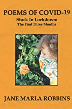 POEMS OF COVID-19: Stuck In Lockdown: The First Three Months