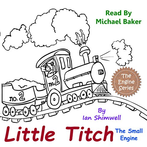 Little Titch the Small Engine     The Engine Series Book 1              De :                                                                                                                                 Ian Shimwell                               Lu par :                                                                                                                                 Michael Baker                      Durée : 12 min     Pas de notations     Global 0,0