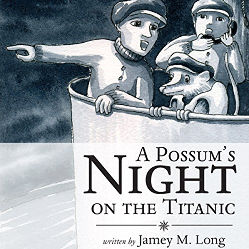 A Possum's Night on the Titanic audiobook cover art