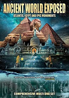 Ancient World Exposed: Atlantis, Egypt And Monoliths