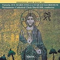Victoria: Masses Ave Maris Stella & O Quam Gloriosum / Hill by T.L. De Victoria (1993-02-16)