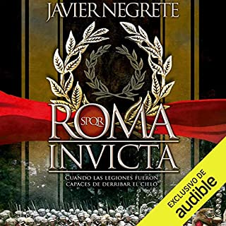 Roma invicta [Rome Undefeated] (Narración en Castellano)                   By:                                                                                                                                 Javier Negrete                               Narrated by:                                                                                                                                 Jaume Comas                      Length: 29 hrs and 3 mins     4 ratings     Overall 4.5