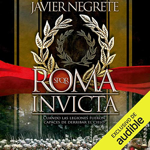 Roma invicta [Spanish Edition]     Cuando las legiones fueron capaces de derribar el cielo              By:                                                                                                                                 Javier Negrete                               Narrated by:                                                                                                                                 Eduardo Wasveiler                      Length: 28 hrs and 51 mins     23 ratings     Overall 4.8