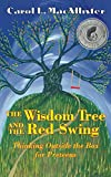The Wisdom Tree and the Red Swing: Thinking Outside The Box for Preteens (English Edition)
