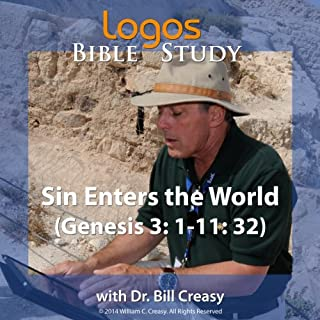 Sin Enters the World (Genesis 3: 1-11: 32)                   By:                                                                                                                                 Dr. Bill Creasy                               Narrated by:                                                                                                                                 Dr. Bill Creasy                      Length: 55 mins     4 ratings     Overall 4.8