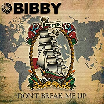 Don't Break Me Up