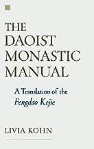 The Daoist Monastic Manual: A Translation of the Fengdao Kejie (Aar Texts and Translations)