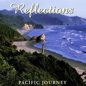Reflections - Pacific Journey