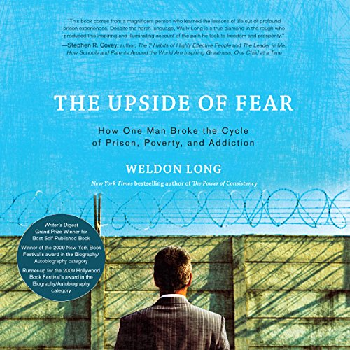 The Upside of Fear     How One Man Broke the Cycle of Prison, Poverty, and Addiction              By:                                                                                                                                 Weldon Long                               Narrated by:                                                                                                                                 Weldon Long                      Length: 6 hrs and 1 min     46 ratings     Overall 4.8