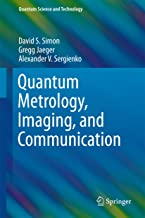 Quantum Metrology, Imaging, and Communication (Quantum Science and Technology) (English Edition)