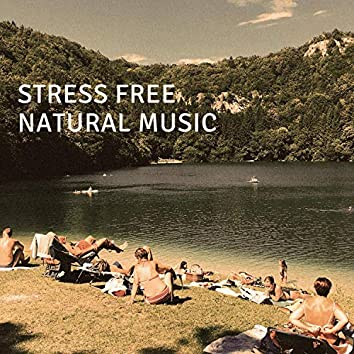 Stress Free Natural Music – Soothing Sounds for Spiritual Mindfulness Meditation, Overcome Anxiety and Panic Attack