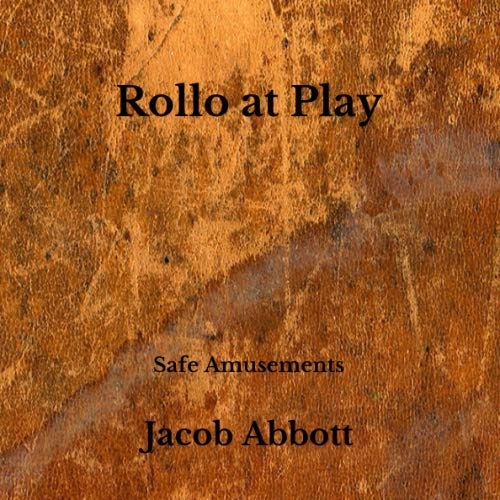 Rollo at Play: Safe Amusements