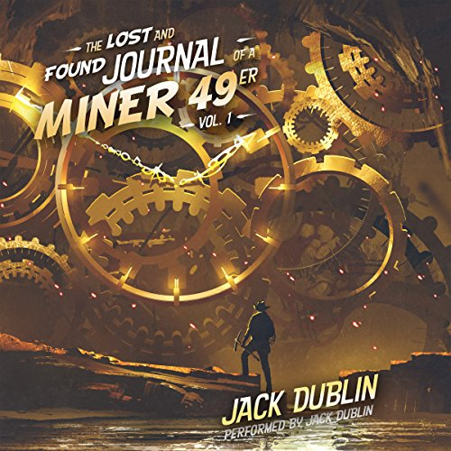 The Lost and Found Journal of a Miner 49er, Vol. 1 audiobook cover art