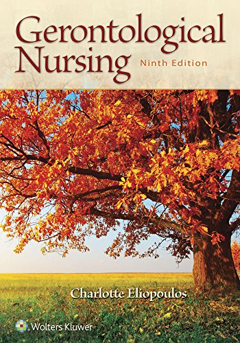 Compare Textbook Prices for Gerontological Nursing Ninth, North American Edition ISBN 9780060000387 by Eliopoulos RNC  MPH  CDONA / LTC, Charlotte