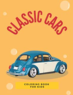 Classic Cars Coloring Book For Kids: Cool Cars, Trucks,And Vehicles Coloring Book For Boys/Girls. Size 8.5 x 11 inches 50 ...