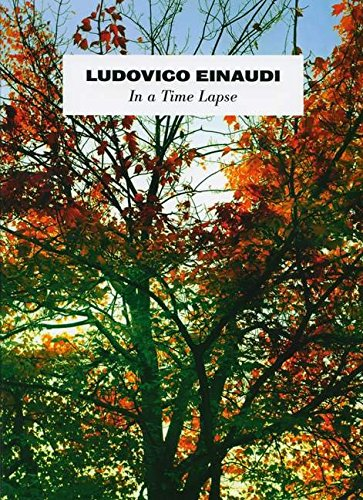 Ludovico Einaudi: In A Time Lapse: In a Time Lapse [Lingua inglese]