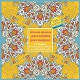 Libro de colorear para adultos para mujeres 100 Mandalas - No conozco mas que una libertad y es la libertad de la mente.