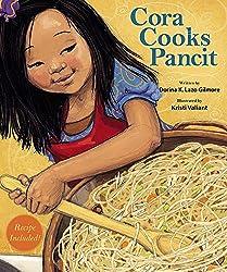 Cora Makes Pancit by Dorina K. Lazo Gilmore, illustrated by Kristi Valiant