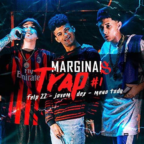 Marginal Supply, Felp 22 & Jovem Dex feat. Meno Tody