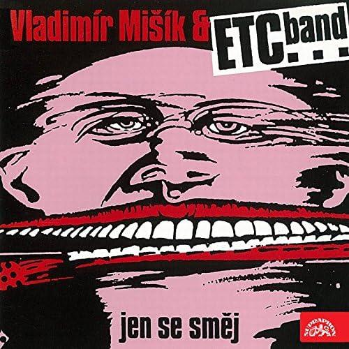 Vladimír Mišík, ETC...