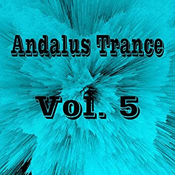 Andalus Trance, Vol. 5