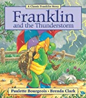 Franklin and the Thunderstorm by Paulette Bourgeois(2011-02-01)