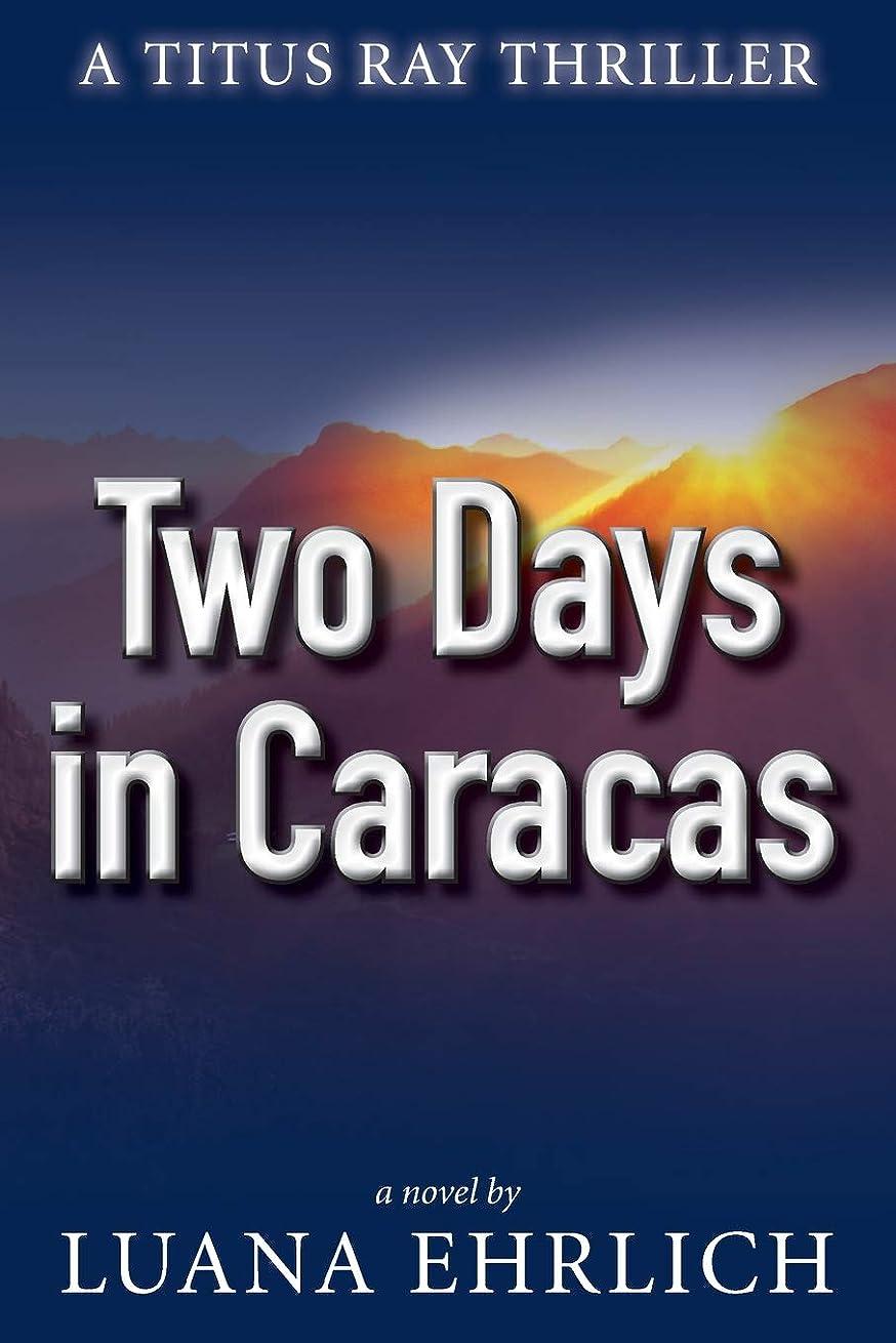 つば細心のゴールTwo Days in Caracas: A Titus Ray Thriller