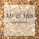 Mr & Mrs Guestbook: Gold Sequin Glitter Event Signing Guest Book - Visitor Message w/ Photo Space Gift Log Tracker Recorder Organizer Address ... for Special Memories/Party Reception Table