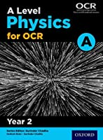 A Level Physics a for OCR Year 2 Student Bookyear 2