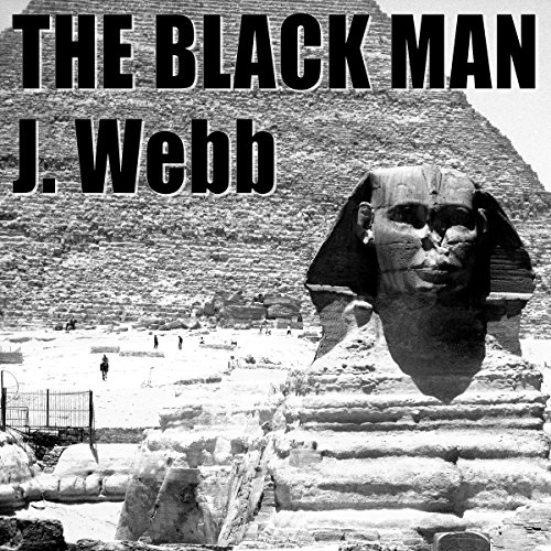 The Black Man     The Father of Civilisation              By:                                                                                                                                 James Morris Webb                               Narrated by:                                                                                                                                 Felbrigg Napoleon Herriot                      Length: 59 mins     8 ratings     Overall 4.6