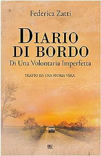 Diario Di Bordo: Di Una Volontaria Imperfetta (Storie Di Vita) (Italian Edition)
