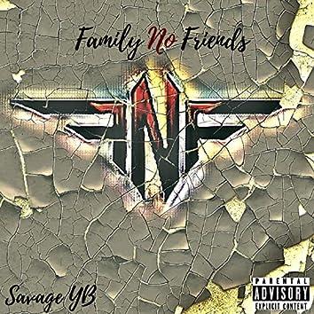 Family No Friends
