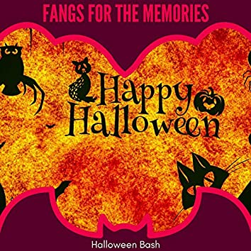 Fangs For The Memories - Halloween Bash