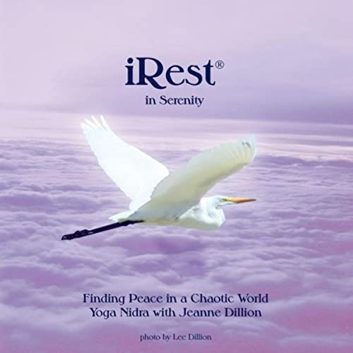 iRest® in Serenity, Finding Peace in a Chaotic World: Yoga Nidra With Jeanne Dillion