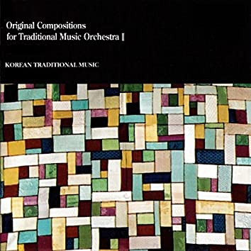 Original Compositions for Traditional Music Orchestra II (Korean Traditional Music)