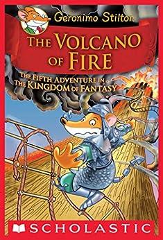 Geronimo Stilton and the Kingdom of Fantasy #5: The Volcano of Fire by [Geronimo Stilton]