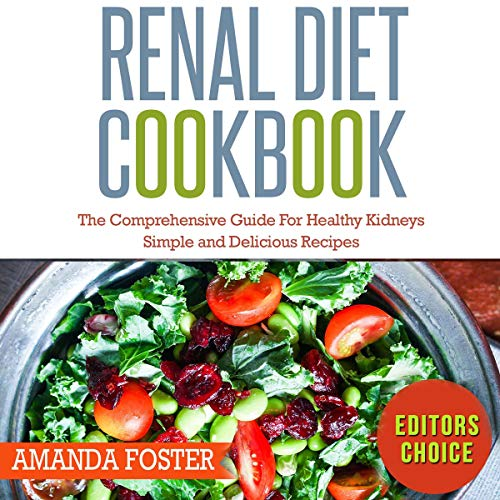 Renal Diet Cookbook: The Comprehensive Guide for Healthy Kidneys audiobook cover art