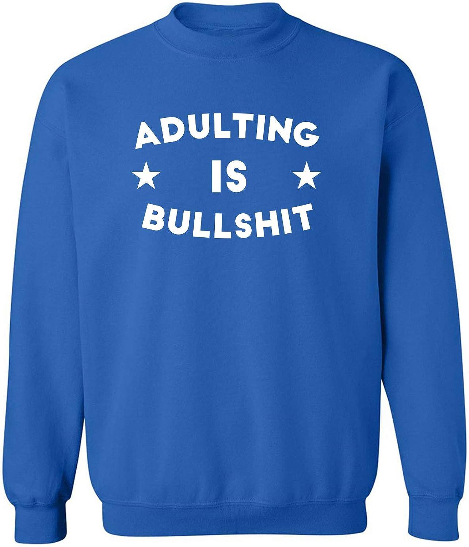 Adulting Is Bullshit Crewneck Sweatshirt