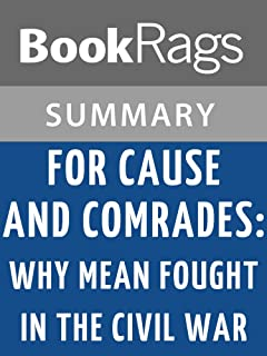 Summary & Study Guide For Cause and Comrades: Why Men Fought in the Civil War by James M. McPherson