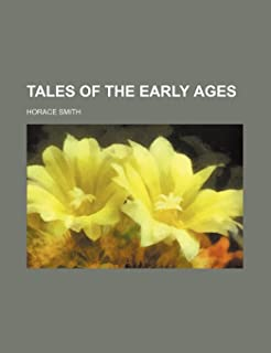 Tales of the Early Ages (Volume 1)